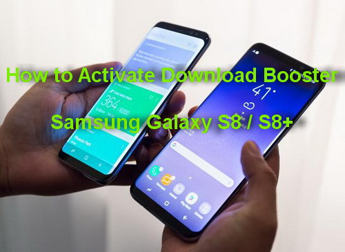 how-to-activate-download-booster-on-samsung-galaxy-s8-s8plus