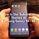How to Use Substratum Themes on Samsung Galaxy S8 and S8+