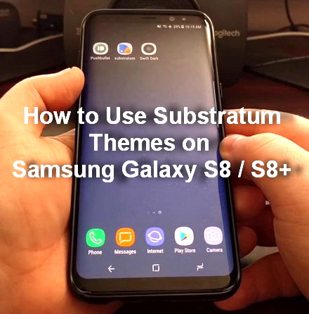 How to Use Substratum Themes on Samsung Galaxy S8