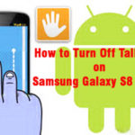How to Turn Off Talkback on Samsung Galaxy S8 and S8 plus