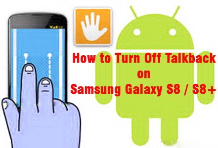 How to Turn Off Talkback on Samsung Galaxy S8