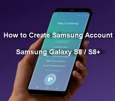 how to create samsung account on galaxy s8