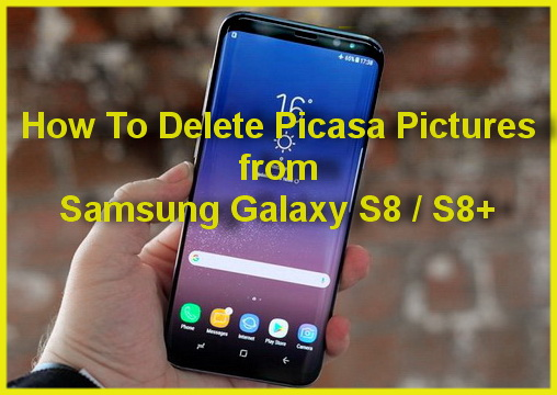 how to delete picasa pictures from samsung galaxy s8