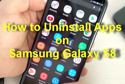 how to uninstall apps on samsung galaxy s8