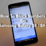 How to Block Numbers on Samsung Galaxy S8 Easily